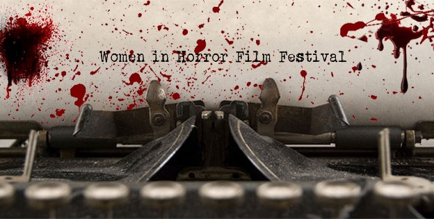 Women in Horror Film Festival Announces New Awards and New Venue!