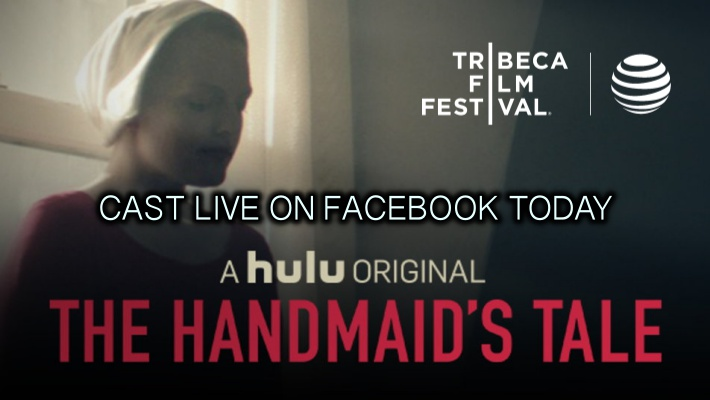 TODAY Tribeca Film Festival Host Live THE HANDMAID'S TALE (Hulu)– New Television Series World Premiere Talk with Creators and Cast
