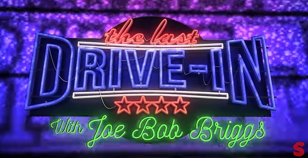 THE LAST DRIVE-IN With JOE BOB BRIGGS, A 24-HOUR Movie Marathon Exclusively On SHUDDER