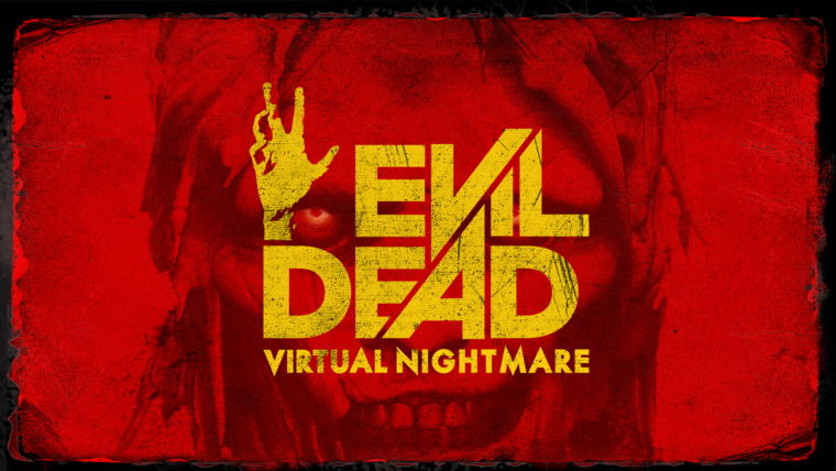 Announcing Evil Dead Virtual: Nightmare - The VR Game From Hell