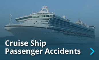 Cruise Ship Passenger Accident Attorney Los Angeles, Miami, Fort Lauderdale
