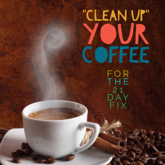 I admit it, I love my morning coffee! But is coffee ok to drink on the 21 Day Fix? The answer is yes! By makin a few simple changes in your morning brew you can continue to enjoy it as you strive to reach your health and fitness goals!!