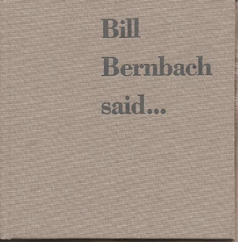 What Bill said : William Bernbach quotes from DDB