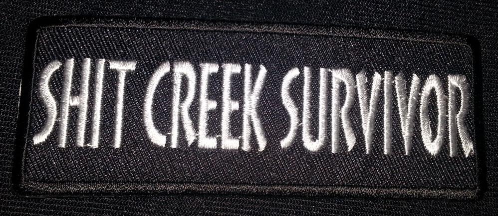 """""""Shit Creek Survivor"""" patch"""