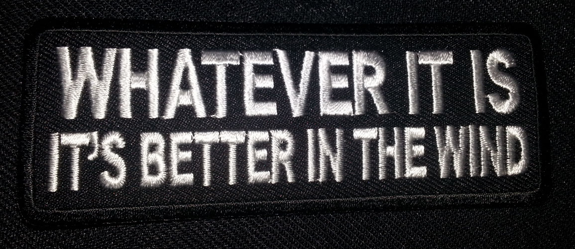 """""""Whatever It Is It's Better In The Wind"""" patch"""