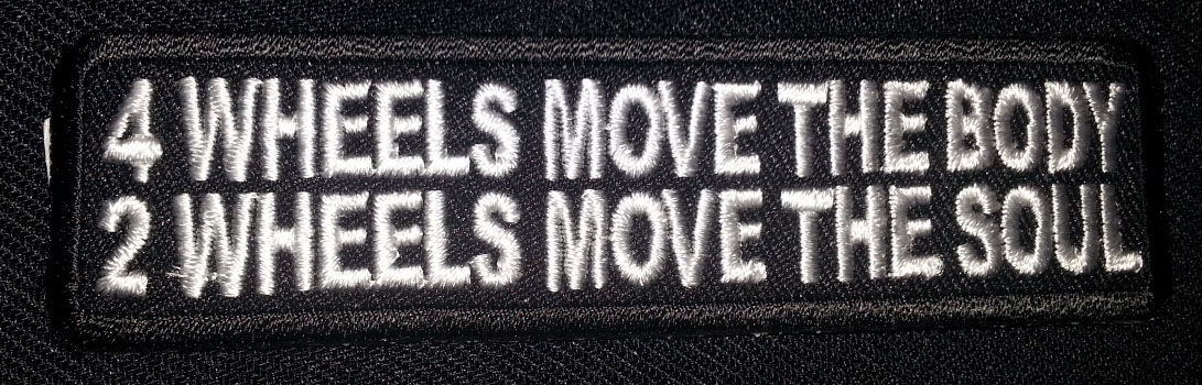 """""""4 Wheels Move The Body; 2 Wheels Move The Soul"""" patch"""