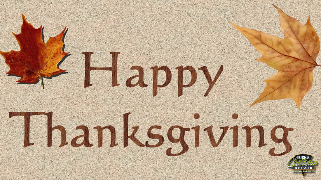 Happy Thanksgiving from Turks Collision Minooka