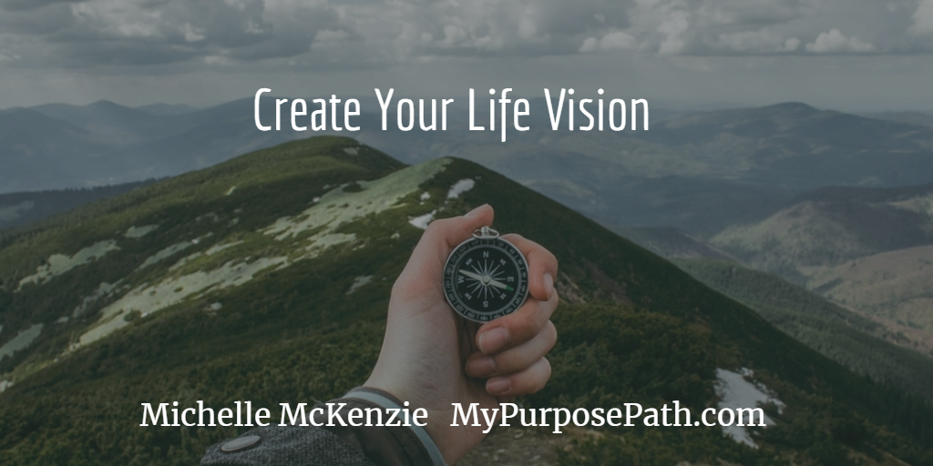 CREATING OUR LIFE VISION