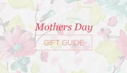 Mother's Day Gift Guide 2015 REVIEWED AND SELECTED FOR EXCELLENCE 1