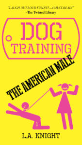 Holiday Travel Guide Soft Cover Book: Dog Training the American Male By L.A. KNIGHT |fashionsDigest