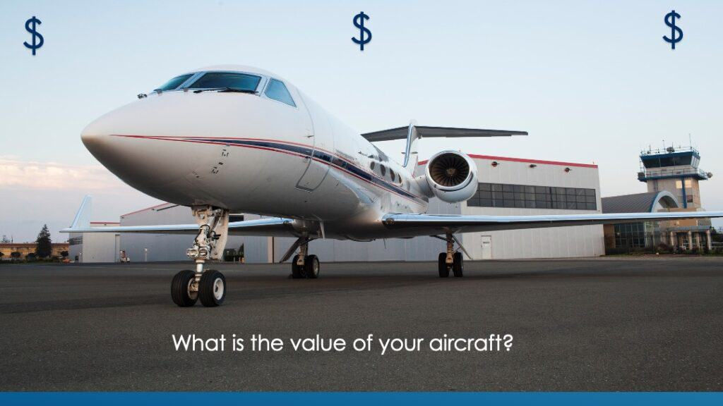 What is the value of your aircraft?