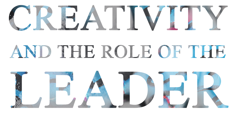 Beth Inglish Creativity and the Role of the Leader