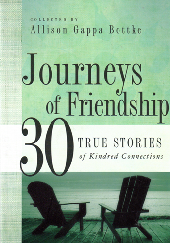 Journeys of Friendship: 30 True Stories of Kindred Connections