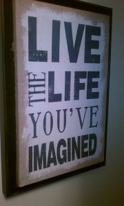 Live the Life...