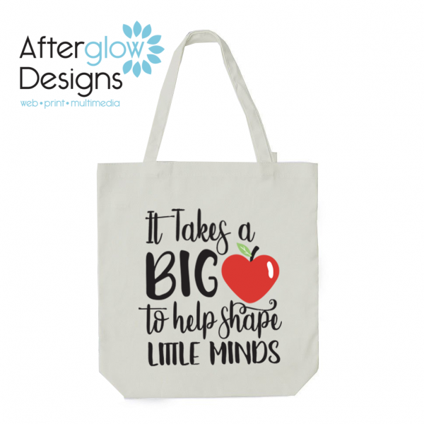 """It Takes a Big Heart to Help Shape Little Minds"" on White Tote Bag"