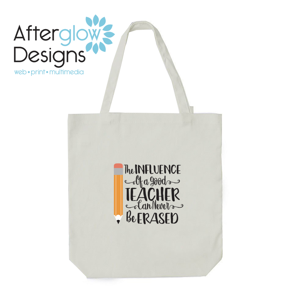 """""""Influence of a Good Teacher Can Never Be Erased"""" on White Tote Bag"""