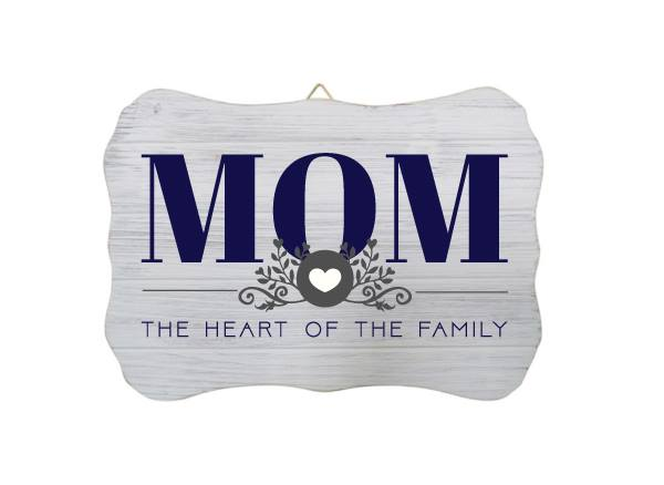 """Mom The Heart of The Family"" White Wood Sign"
