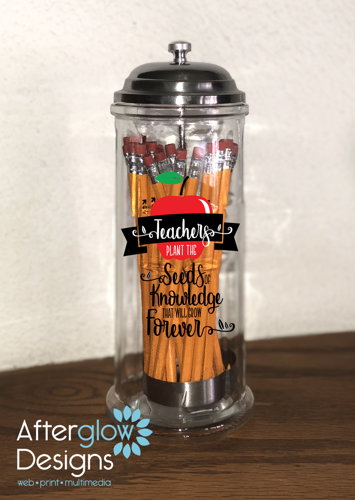 """Teachers Plan The Seeds of Knowledge That Will Grow Forever"" on Pencil Dispenser"