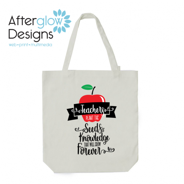 """Teachers Plant The Seeds of Knowledge That Will Grow Forever"" White Tote Bag"