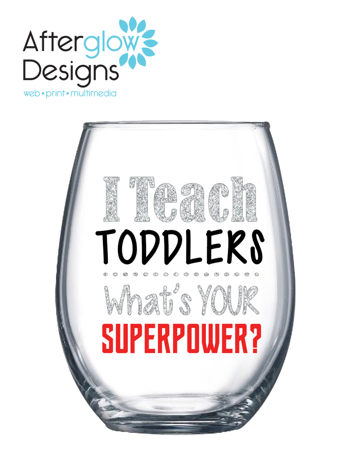 """I Teach Toddlers - What's Your Superpower"" on 15oz Stemless Wine Glass"