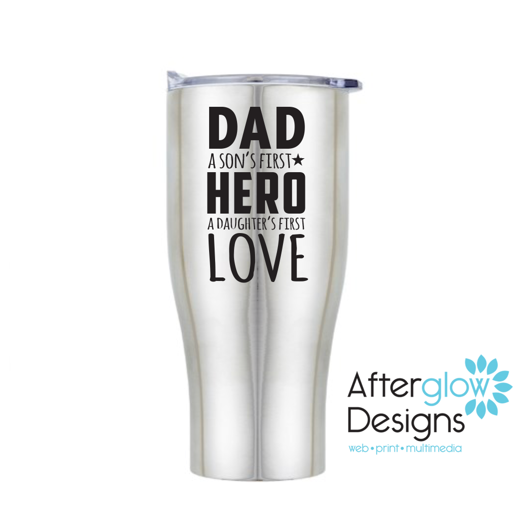 """""""Dad - A Son's First Hero A Daughter's First Love"""" on Travel Mug"""