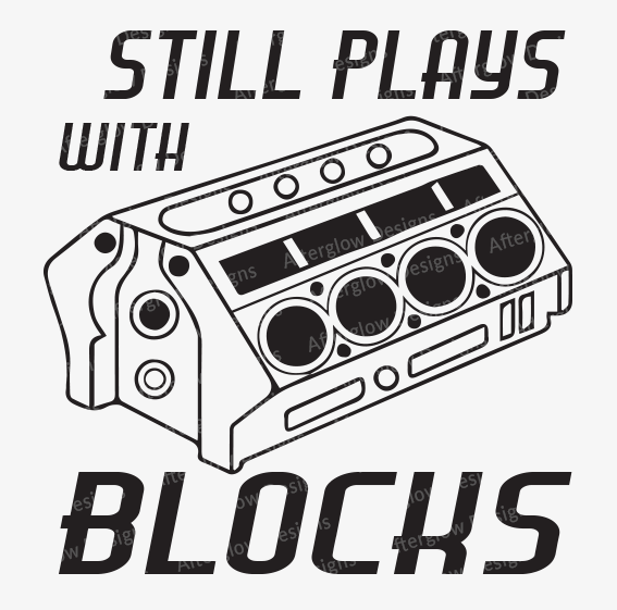 """""""Still Plays with Blocks"""" Graphic"""
