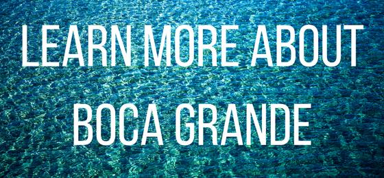 Learn More About Boca Grande