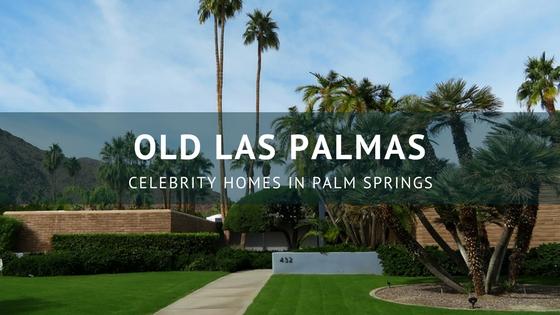 Palm Springs – Old Las Palmas Neighborhood