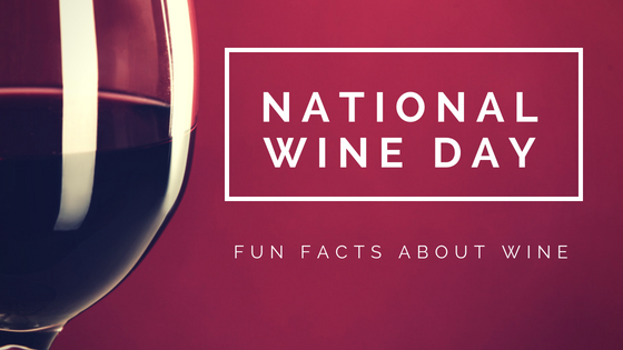 National Wine Day   5 Fun Facts about Wine