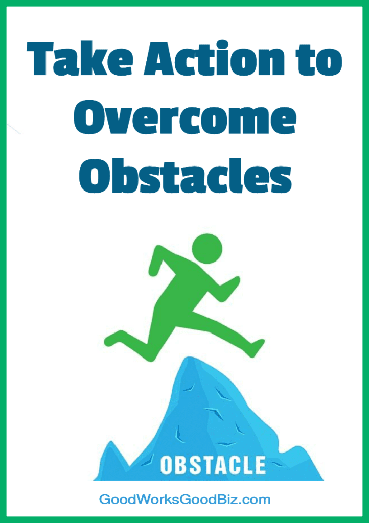 Take Action to Overcome Obstacles: Self-Employment Made Easy