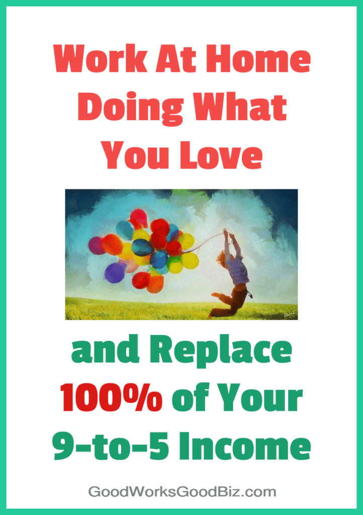 Make a Living From Home and Do What You Love: How Would Your Life Change?