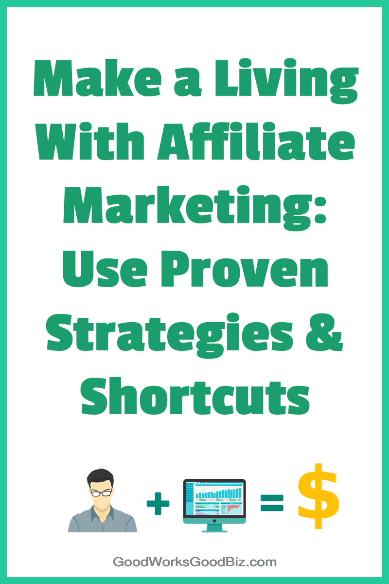 Making a Living With Affiliate Marketing Using Proven Strategies and Shortcuts