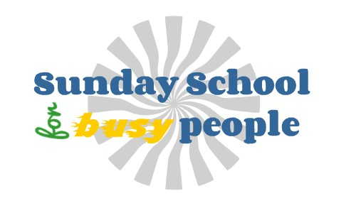 Sunday School for Busy People