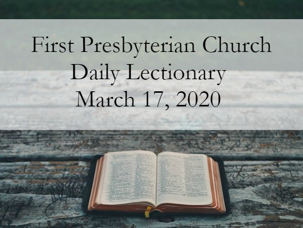 Daily Lectionary – March 17, 2020