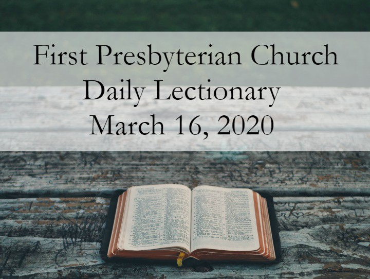 Daily Lectionary – March 16, 2020