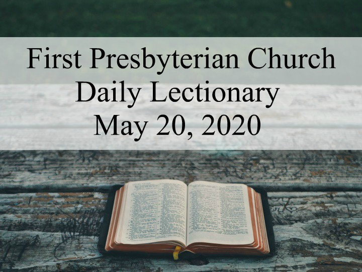 Daily Lectionary – May 20, 2020