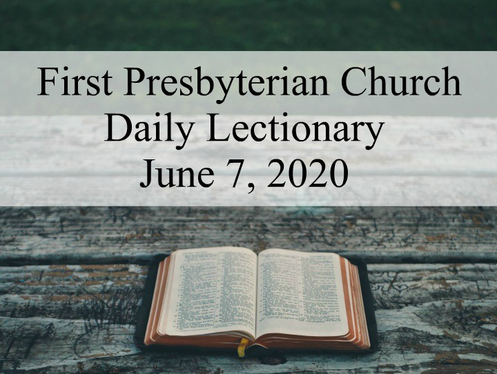 Daily Lectionary – June 7, 2020