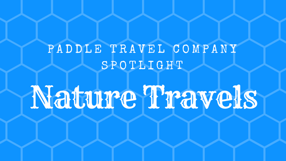 Paddle Travel Company Spotlight Nature Travels