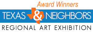 Award Winners of the 2020 Texas & Neighbors Regional Art Exhibition