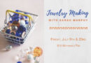 Jewelry Making with Sarah Murphy: Free Classes in July