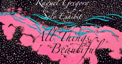 Raquel Gregory Solo Exhibit: All Things Beautiful