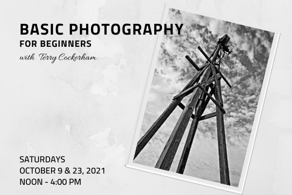 Basic Photography for Beginners by Terry Cockerham – NEW DATES Sat., Oct. 9 & 23