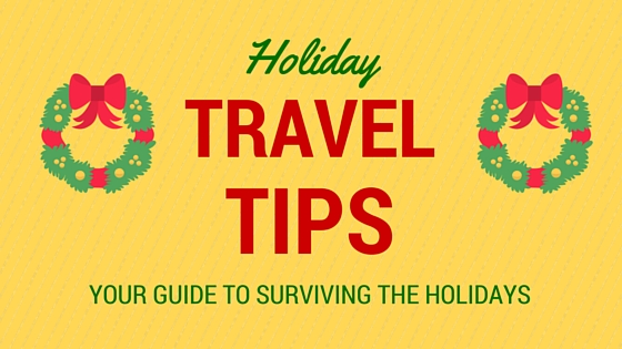 8 Holiday Travel Tips for Surviving the Holiday Rush