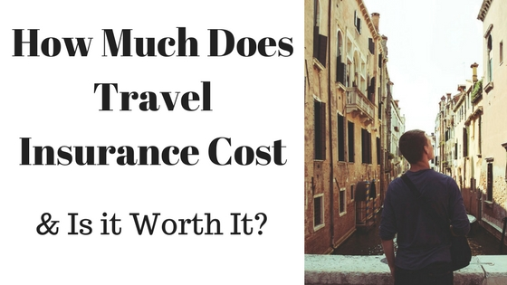 How much does travel insurance cost and is it really worth it?