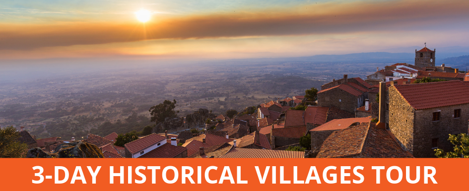3-DAY HISTORICAL VILLAGES OF PORTUGAL TOUR