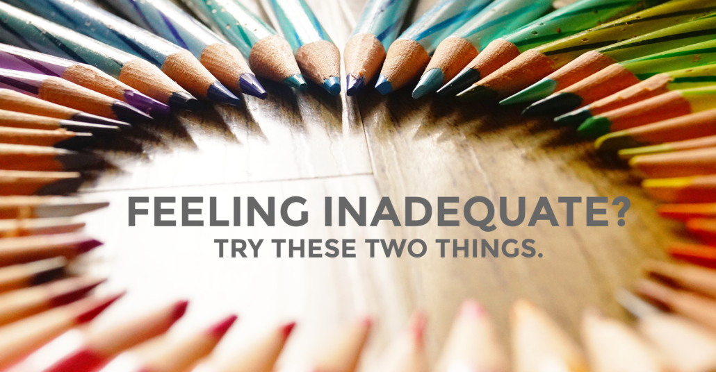 what to do when you feel inadequate
