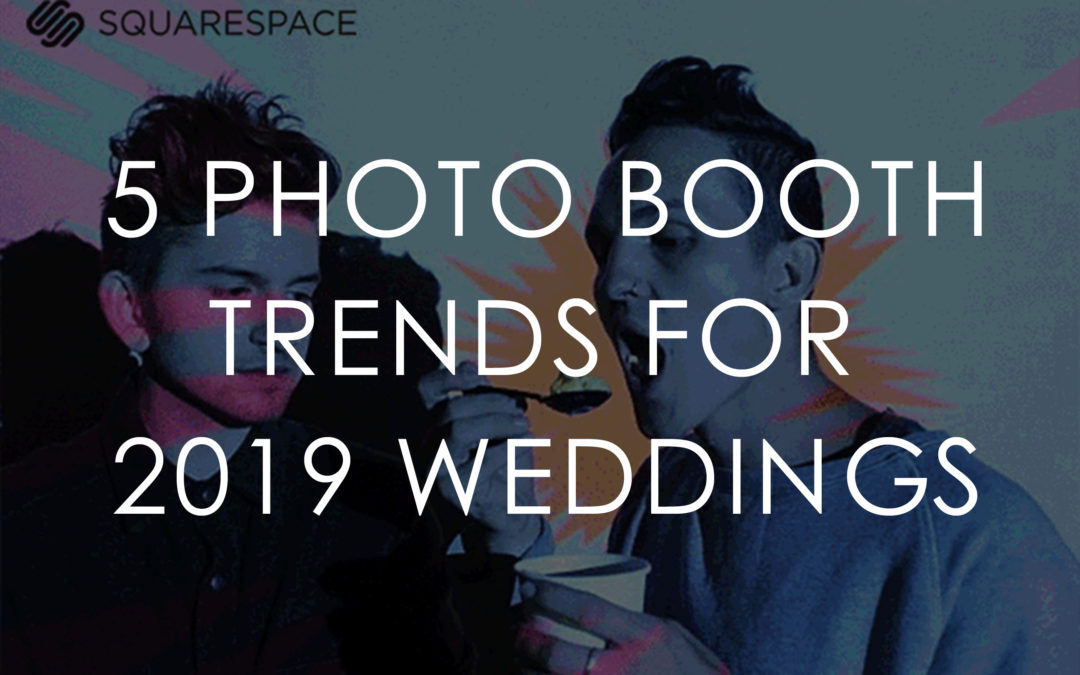 5 Photo Booth Trends for 2019 Weddings