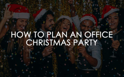 How To Plan An Office Christmas Party In 2019