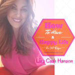 How To Have A Happy Life Lisa Cash Hanson