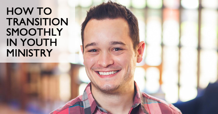 How to Transition Smoothly in Youth Ministry [Podcast, Episode 10]